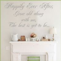 Happily Ever After Grow Old with Me ~ Wall sticker / decals